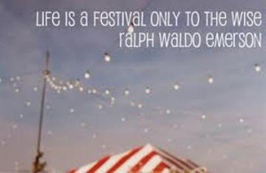 Life is a festival